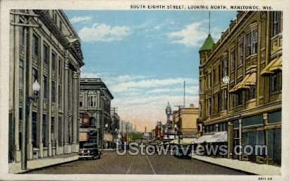 South 8th Street - Manitowoc, Wisconsin WI Postcard