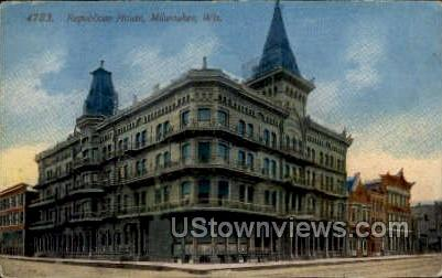 Republican House - MIlwaukee, Wisconsin WI Postcard