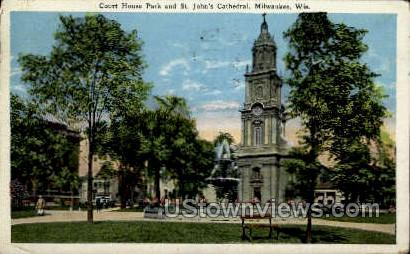 Court House Park & St. John's Cathedral - MIlwaukee, Wisconsin WI Postcard