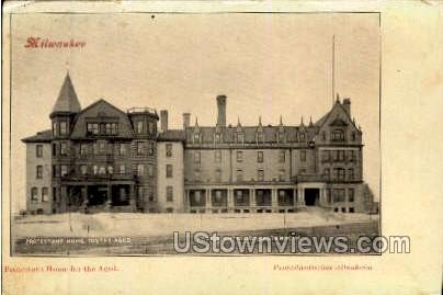 Protestant Home For The Aged - MIlwaukee, Wisconsin WI Postcard