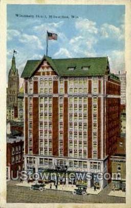 Wisconsin Hotel - MIlwaukee Postcard