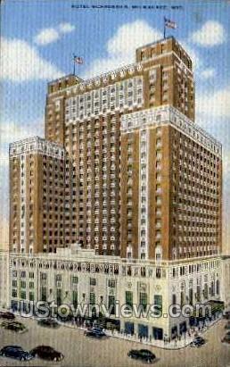 Hotel Schroeder - MIlwaukee, Wisconsin WI Postcard