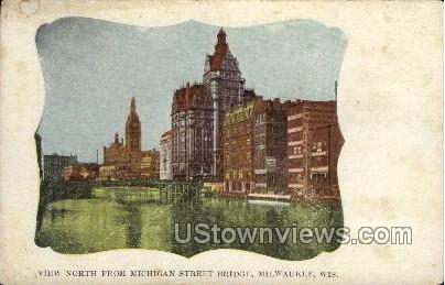 Michigan Street Bridge  - MIlwaukee, Wisconsin WI Postcard