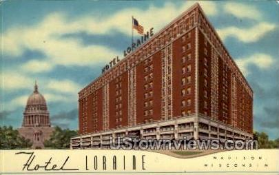 Hotel Loraine - Madison, Wisconsin WI Postcard