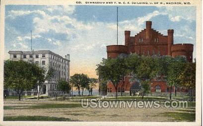 Gymnasium And Y. M. C. A. Building - Madison, Wisconsin WI Postcard