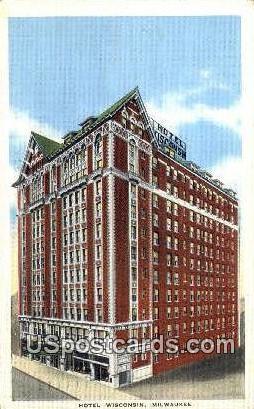 Hotel Wisconsin - MIlwaukee Postcard