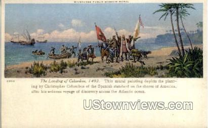 The Landing of Columbus Painting - MIlwaukee, Wisconsin WI Postcard