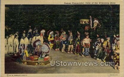 Indian Ceremonial - Wisconsin Dells Postcards, Wisconsin WI Postcard