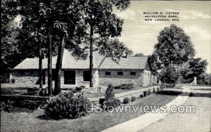 William H. Hatten Recreation Park - New London, Wisconsin WI Postcard