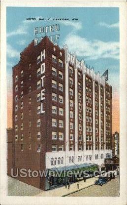 Hotel Raulf - Oshkosh, Wisconsin WI Postcard