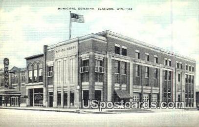 Municipal Building - Elkhorn, Wisconsin WI Postcard
