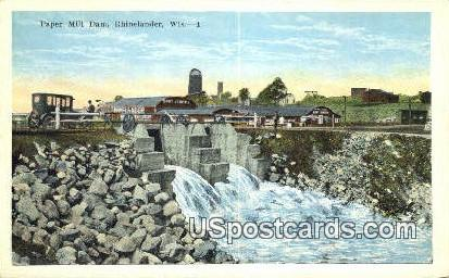 Paper Mill Dam - Rhinelander, Wisconsin WI Postcard