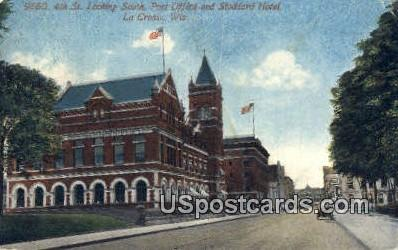 4th Street, Post Office, Stoddard Hotel - La Crosse, Wisconsin WI Postcard