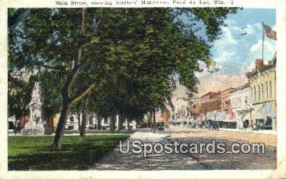 Main Street, Soldiers' Monument - Fond du Lac, Wisconsin WI Postcard