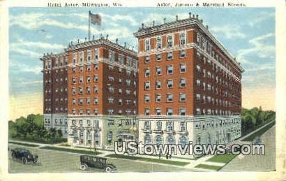 Hotel Astor - MIlwaukee, Wisconsin WI Postcard