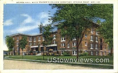 Nelson Hall, State Teachers College Dorm - Stevens Point, Wisconsin WI Postcard
