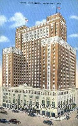 Hotel Schoreder - MIlwaukee, Wisconsin WI Postcard