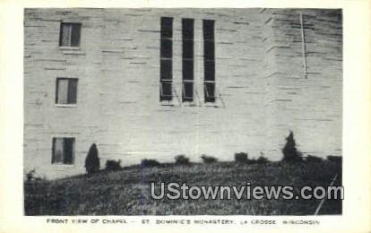 Front View, Chapel, St Dominic' Monastery - La Crosse, Wisconsin WI Postcard