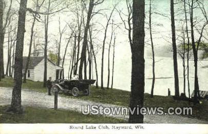 Round Lake Club - Hayward, Wisconsin WI Postcard