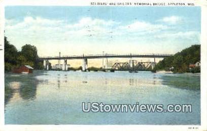 Soldiers' & Sailors' Memorial Bridge - Appleton, Wisconsin WI Postcard