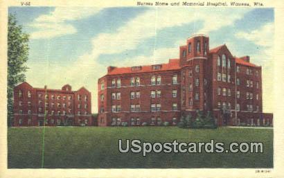 Nurses Home & Memorial Hospital - Wausau, Wisconsin WI Postcard