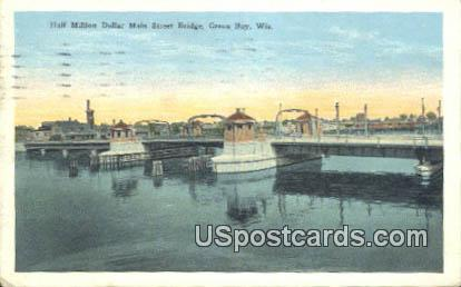 Half Million Dollar Main Street Bridge - Green Bay, Wisconsin WI Postcard