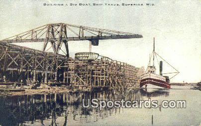 Building a Big Boat, Ship Yards - Superior, Wisconsin WI Postcard