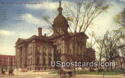 Court House - MIlwaukee, Wisconsin WI Postcard