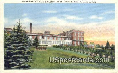 Main Building, Moor Mud Baths - Waukesha, Wisconsin WI Postcard