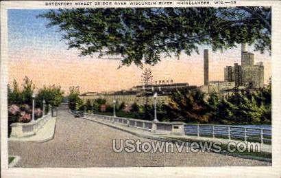Davenport Street Bridge  - Rhinelander, Wisconsin WI Postcard