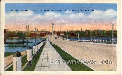 Interstate Bridge - Marinette, Wisconsin WI Postcard