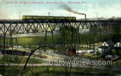 Street Car Bridge - MIlwaukee, Wisconsin WI Postcard
