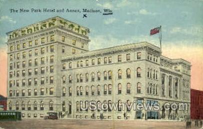 The New Park Hotel & Annex - Madison, Wisconsin WI Postcard