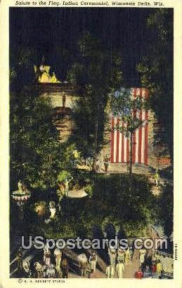 Salute to the Flag, Indian Ceremonial - Wisconsin Dells Postcards, Wisconsin WI Postcard