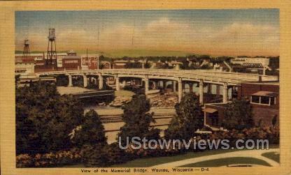 View Of Memorial Bridge - Wausau, Wisconsin WI Postcard