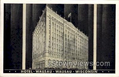 Hotel Wausau - Wisconsin WI Postcard