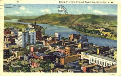 Ohio River & Wheeling - West Virginia WV Postcard