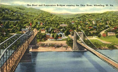 The Steel & Suspansion Bridges  - Wheeling, West Virginia WV Postcard