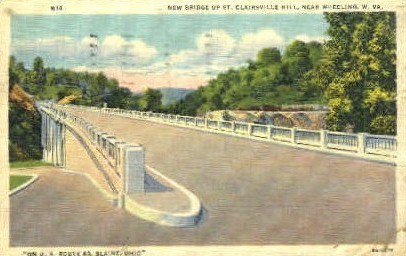 New Bridge  - Saint Clairsville Hill, West Virginia WV Postcard