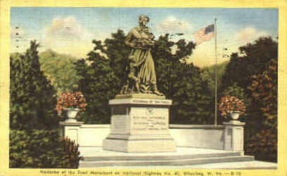 Madonna of the Trail  - Wheeling, West Virginia WV Postcard