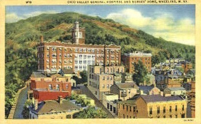 Ohio Valley General Hospital - Wheeling, West Virginia WV Postcard
