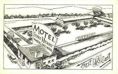 Motel Fort Henry - Wheeling, West Virginia WV Postcard