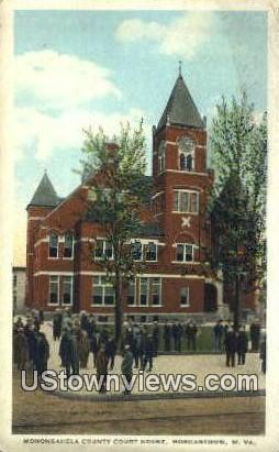 Monongahela County Court House - Morgantown, West Virginia WV Postcard