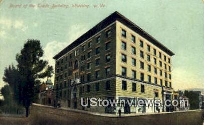 Board of the Trade Bldg - Wheeling, West Virginia WV Postcard
