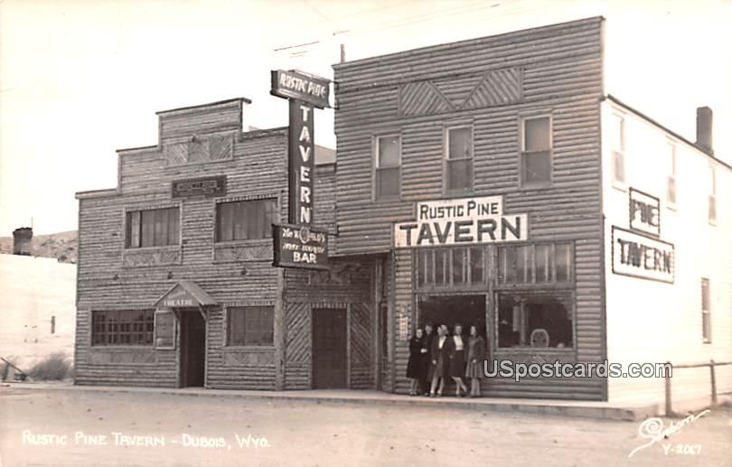 Rustic Pine Tavern - Dubois, Wyoming WY Postcard