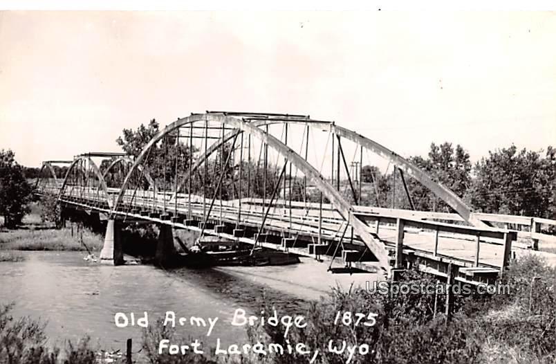 Old Army Bridge - Fort Laramie, Wyoming WY Postcard