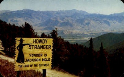 Jackson Hole, WY Postcard      ;      Jackson Hole, Wyoming