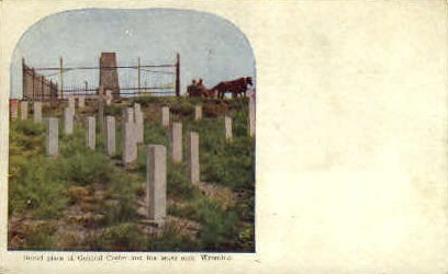 Burial Place of General Custer & Men - Custer Battlefield, Wyoming WY Postcard