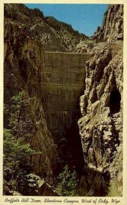 Buffalo Bill Dam, Shoshone Canyon - Cody, Wyoming WY Postcard