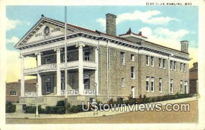 Elks Club - Rawlins, Wyoming WY Postcard